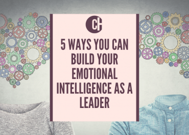 Five ways you can build your emotional intelligence as a leader